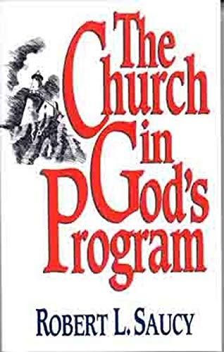 The Church in God's Program: Robert L. Saucy