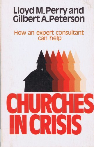 Churches in Crisis: Gilbert A. Peterson;