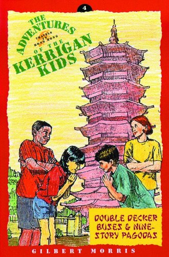 9780802415813: Nine-Story Pagodas and Double Decker Buses (The Adventures of the Kerrigan Kids #4)