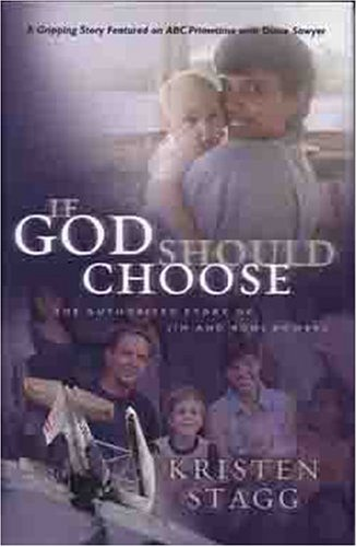 If God Should Choose: The Authorized Story: Stagg, Kristen