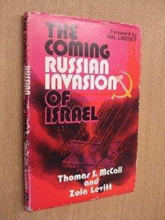 The Coming Russian Invasion of Israel: McCall, Thomas; Levitt,