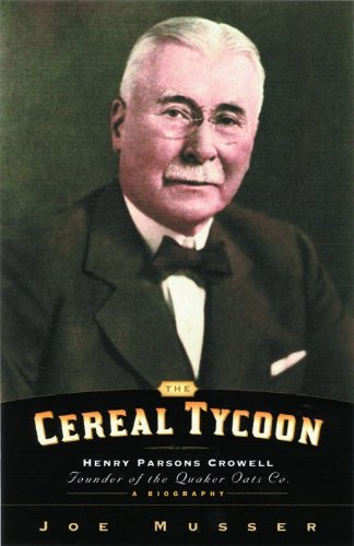 9780802416162: Cereal Tycoon: Henry Parsons Crowell Founder of the Quaker Oats Co.