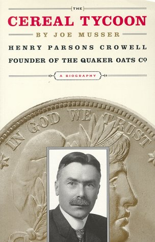 9780802416230: The Cereal Tycoon: Henry Parsons Crowell, Founder of the Quaker Oats Company