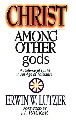 9780802416490: Christ Among Other gods: A Defense of Christ in an Age of Tolerance