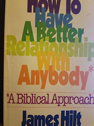 9780802416612: How to Have a Better Relationship With Anybody