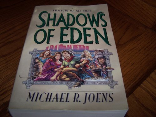 The Shadows of Eden (Twilight of the: Joens, Michael R.