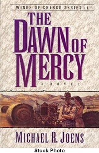 The Dawn of Mercy: A Novel (Winds: Michael R. Joens