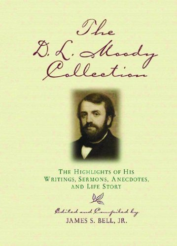 9780802417152: The D.L. Moody Collection: The Highlights of His Writings, Sermons, Anecdotes, and Life Story