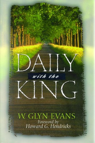 9780802417251: Daily With The King: A Devotional for Self-Discipleship