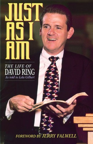 Just As I Am: The Life of: Ring, David