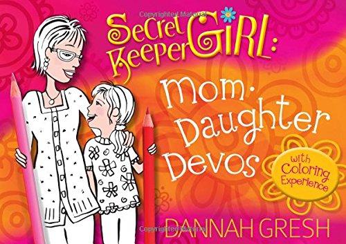 Secret Keeper Girl Mom-Daughter Devos: With Coloring: Dannah Gresh