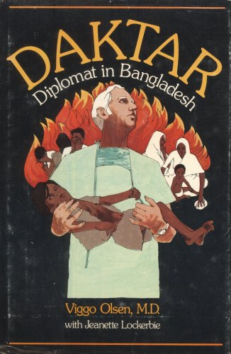 Daktar: Diplomat in Bangladesh: Viggo Olsen MD with Jeanette Lockerbie