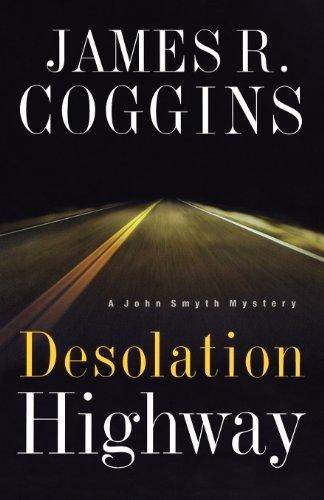 9780802417664: Desolation Highway (John Smyth Mystery Series #2)