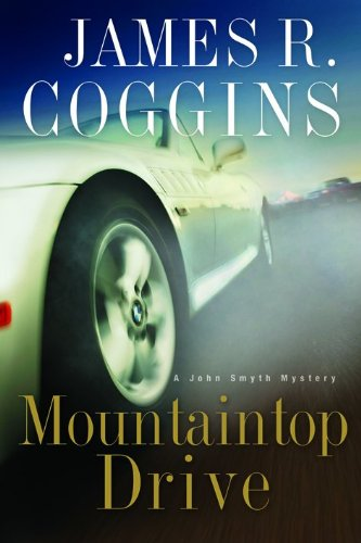 Mountaintop Drive (John Smyth Mystery Series #3) (0802417698) by James R. Coggins