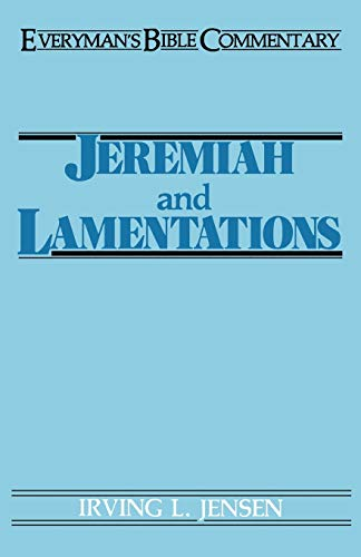 Jeremiah & Lamentations- Everyman's Bible Commentary (Everyman's Bible Commentaries) (0802420249) by Irving L. Jensen