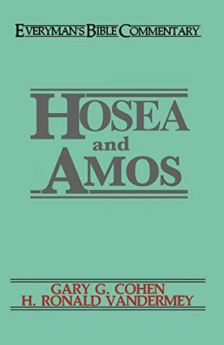 Hosea & Amos- Everyman's Bible Commentary (Everyman's Bible Commentaries) (9780802420282) by H Ronald Vandermey; Gary Cohen