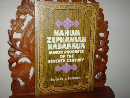 Nahum, Zephaniah, Habakkuk;: Minor prophets of the seventh century B.C., (Everyman's Bible commentary) (0802420346) by Hobart E Freeman
