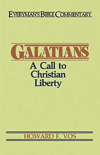 Galatians- Everyman's Bible Commentary: A Call to: Howard F. Vos