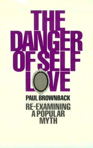 9780802420688: Danger of Self-Love