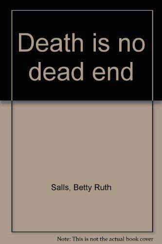 Death Is No Dead End: Salls, Betty Ruth