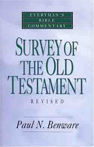 Survey of the Old Testament (Everyman's Bible Commentaries) (0802421237) by Paul N. Benware