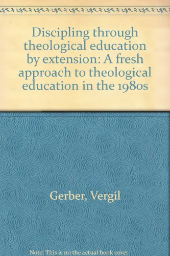 9780802422187: Discipling through theological education by extension: A fresh approach to theological education in the 1980s