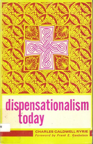 9780802422569: Dispensationalism Today