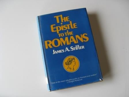 9780802423528: The epistle to the Romans: A commentary, logical and historical