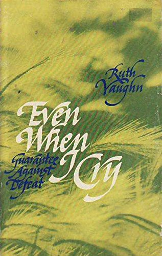 Even when I cry: Ruth Vaughn