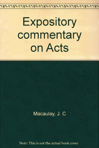 Expository commentary on Acts: Macaulay, J. C