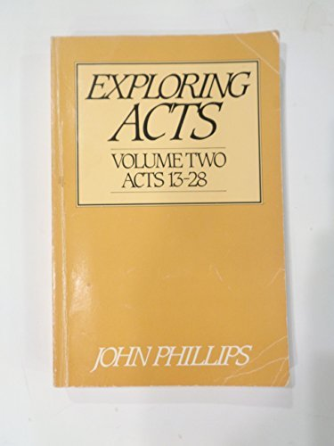 Exploring Acts (Acts 13-28): John Phillips