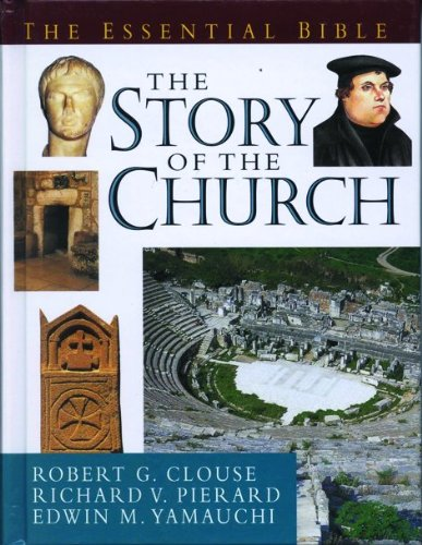 The Essential Guide to the Story of the Church (Essential Bible Reference Library): Robert G. ...