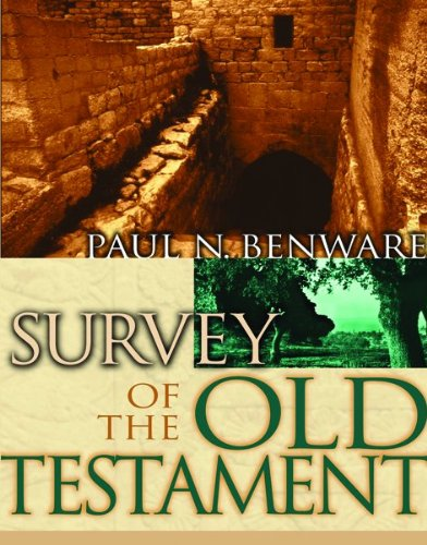 Survey of the Old Testament- Student Edition: Benware, Paul N.