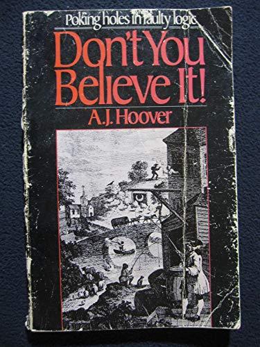 Don't you believe it!: Arlie J. Hoover