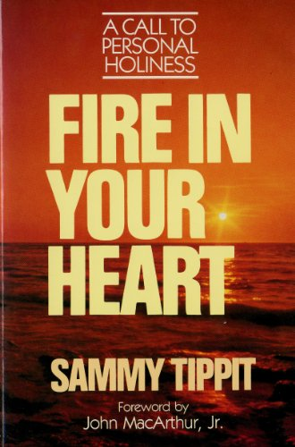 Fire in Your Heart: A Call to Personal Holiness