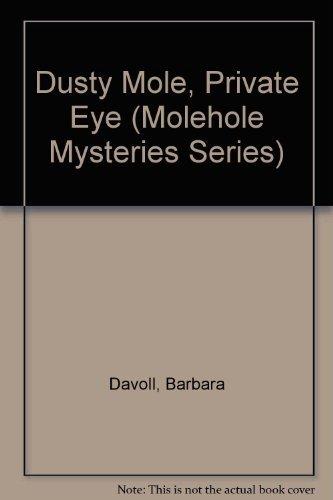 9780802427007: Dusty Mole Private Eye (Molehole Mysteries Series)