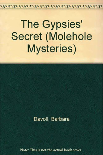The Gypsies' Secret (Molehole Mysteries ): Davoll, Barbara