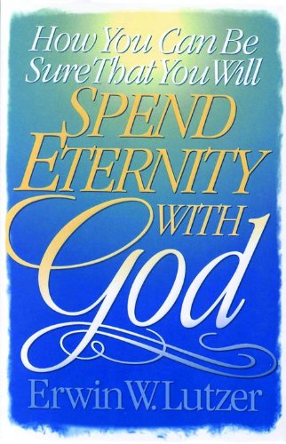 9780802427199: How You Can be Sure That You Will Spend Eternity with God