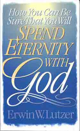 9780802427212: How You Can Be Sure That You Will Spend Eternity With God