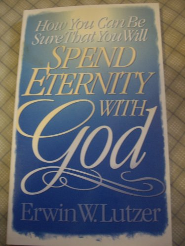 9780802427229: How You Can Be Sure That You Will Spend Eternity With God