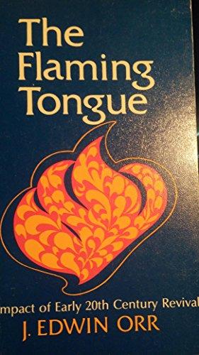 9780802428028: The Flaming Tongue: Evangelical Awakenings, 1900-