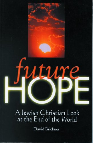 9780802428653: Future Hope: A Jewish Christian Look at the End of the World
