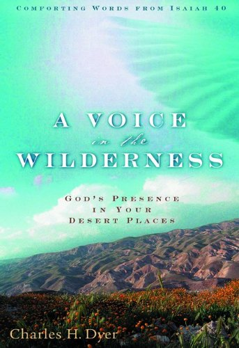 9780802429087: A Voice in the Wilderness: God's Presence in Your Desert Places
