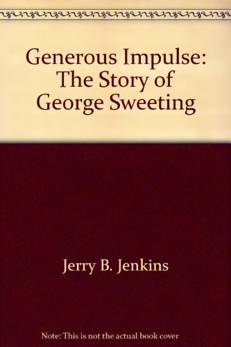 9780802429179: A generous impulse: The story of George Sweeting