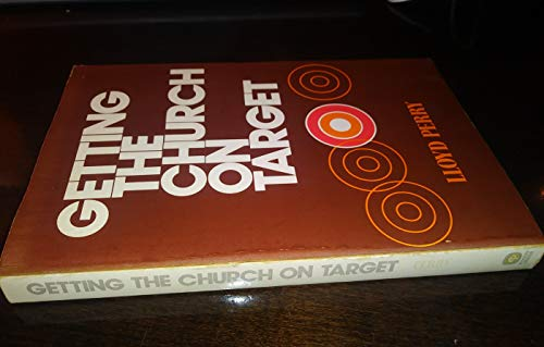 Getting the Church on Target (080242922X) by Lloyd M. Perry