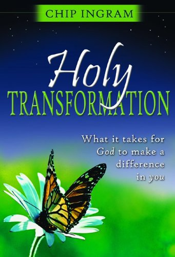 Holy Transformation: What It Takes for God to Make a Difference in You (9780802429797) by Ingram, Chip