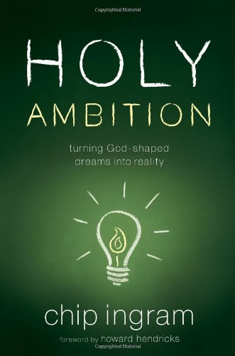 9780802429834: Holy Ambition: Turning God-Shaped Dreams Into Reality