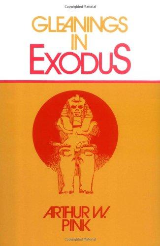 9780802430014: Gleanings in Exodus (Gleanings Series Arthur Pink)