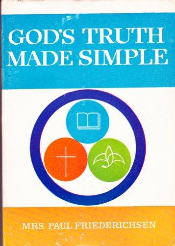 God's Truth Made Simple: Friederichsen, Paul