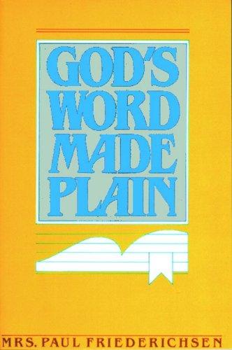 God's Word Made Plain: Friederichsen, Mrs. Paul
